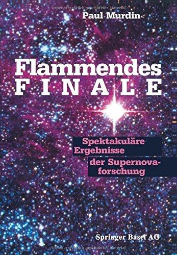 Flammendes Finale: Spektakul????re Ergebnisse der Supernovaforschung (German Edition) by MURDIN (2013-09-30)