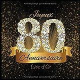 Livre d'Or: 80 Ans Anniversaire Souvenir Or Noir I Félicitations Écrites I Registre Des Cadeaux I Idée Cadeau pour les 80 Ans I Joyeux Anniversaire Diamant Décoration...
