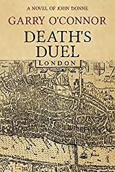 Death's Duel: A Novel of John Donne