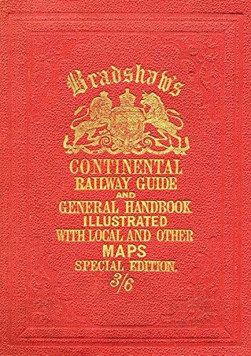 Bradshaw's Continental Railway Guide (full edition) (Old House) por George Bradshaw