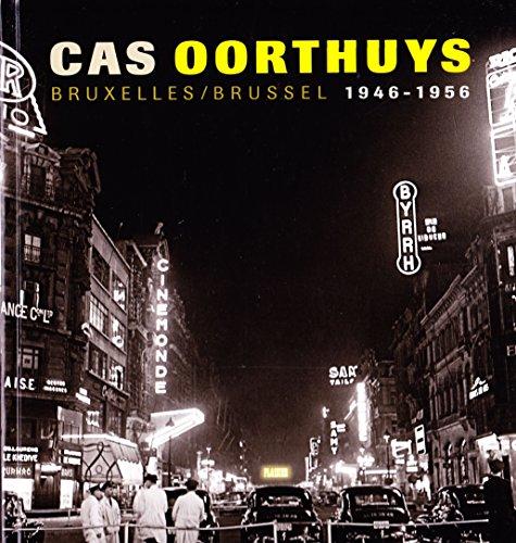 Cas Oorthuys: Bruxelles-Brussel 1946-1956