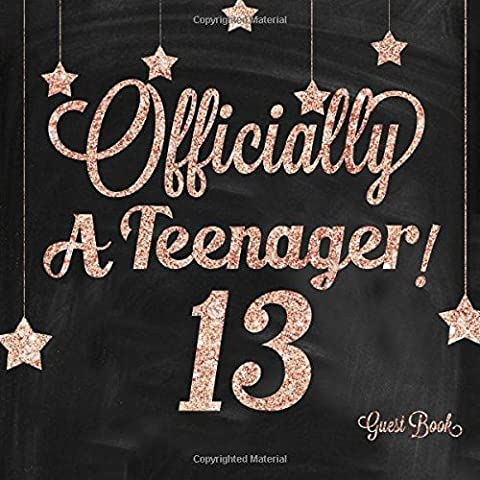 Officially A Teenager 13 Guest Book: Thirteenth Message Log Journal Keepsake To Write In For Comments Advice And