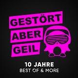 Gestört aber GeiL – 10 Jahre Best of & More (Limited 3CD Deluxe Edition)