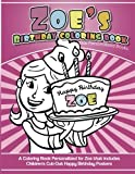 Zoe's Birthday Coloring Book Kids Personalized Books: A Coloring Book Personalized for Zoe that includes Children's Cut Out Happy Birthday Posters