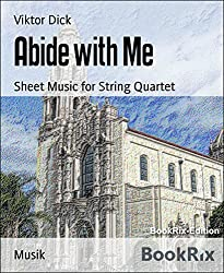 Abide with Me: Sheet Music for String Quartet (English Edition)