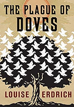 The Plague of Doves: Deluxe Modern Classic von [Erdrich, Louise]