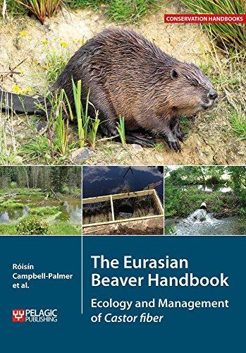 The Eurasian Beaver Handbook: Ecology and Management of Castor fiber (Conservation Handbooks)