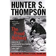 Proud Highway: Saga of a Desperate Southern Gentleman, 1955-1967 (Fear and Loathing Letters)