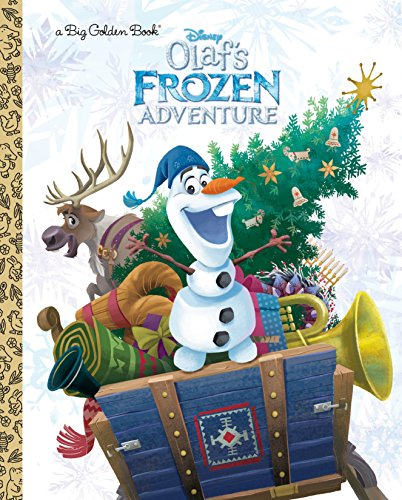 Olaf's Frozen Adventure Big Golden Book (Disney Frozen) (Big Golden Books: Frozen)