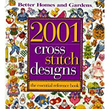 2001 Cross Stitch Designs: The Essential Reference Book (Better Homes & Gardens)
