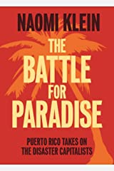 Battle for Paradise, The; Puerto Rico Takes on the Disaster Capitalists Paperback