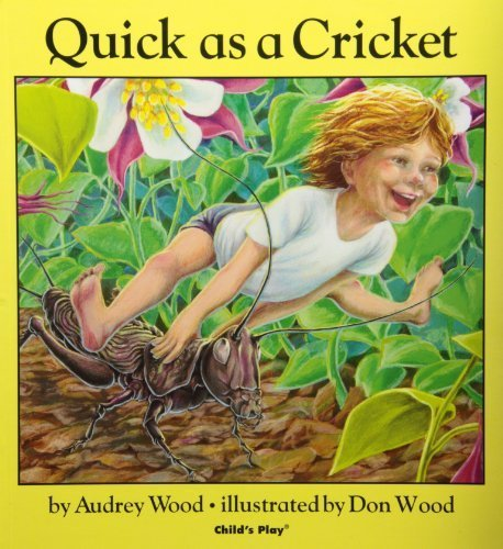 Quick As a Cricket (Child's Play Library) by Wood, Audrey, Wood, Don (1990) Paperback