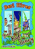 Berl Hives: The Good, The Bad, The Honey (English Edition)
