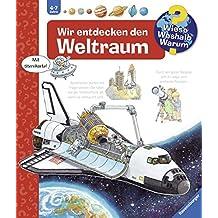 Wir entdecken den Weltraum (Wieso? Weshalb? Warum?, Band 32)