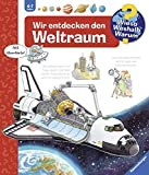 Wir entdecken den Weltraum (Wieso? Weshalb? Warum?, Band 32) - Andrea Erne