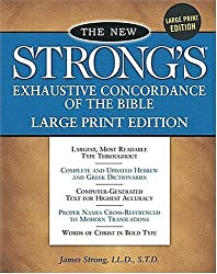 The New Strong's Exhaustive Concordance of the Bible: Large Print Edition by James Strong (1996-02-29)