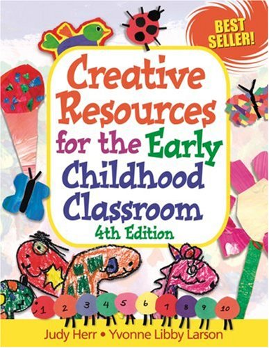 Creative Resources for the Early Childroom Classroom (CREATIVE RESOURCES FOR THE EARLY CHILDHOOD CLASSROOM)