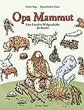Opa Mammut: Eine Familien-Weltgeschichte für Kinder - Dieter Böge