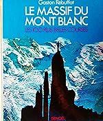 Le Massif du Mont Blanc - Les 100 plus belles courses de Gaston Rebuffat
