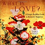 What is Love (TB): A Simple Buddhist Guide to Romantic Happiness
