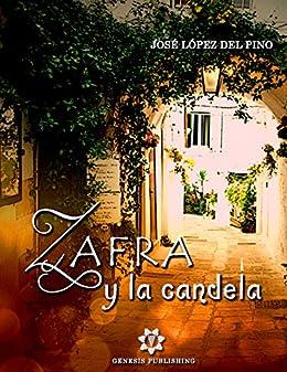 Zafra y la Candela (InOgniDove) (Spanish Edition) di [Pino, José López del]