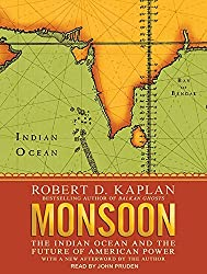Monsoon: The Indian Ocean and the Future of American Power by Robert D. Kaplan (2012-01-23)