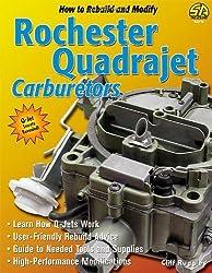 How to Rebuild & Modify Rochester Quadrajet Carburetors (S-a Design) by Cliff Ruggles (2006-06-15)