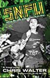 SNFU: What No One Else Wanted To Say (English Edition)