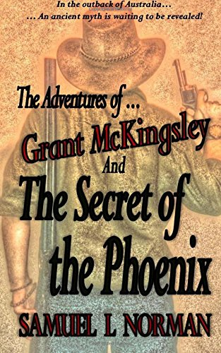 The Adventures of Grant McKingsley And The Secret of the Phoenix