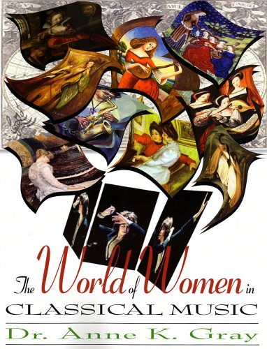 The World of Women in Classical Music por Anne Gray