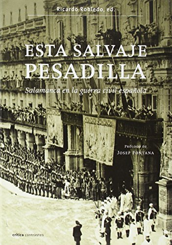 Descargar Libro Esta salvaje pesadilla.: Salamanca en la guerra civil española. Prólogo de Josep Fontana (Contrastes) de Ricardo Robledo