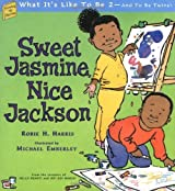 Sweet Jasmine, Nice Jackson: What It's Like To Be 2--And To Be Twins! (Growing Up Stories: What It's Like to Be a Baby) by Robie H. Harris (2004-07-27)
