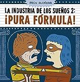 Industria De Los Sueños 02. ¡Pura Formula!