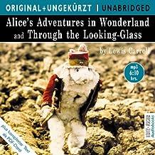 Alice's Adventures in Wonderland and Through the Looking-Glass / Alice im Wunderland und hinter den Spiegeln.  MP3-CD. Die englischen Originalfassungen ungekürzt