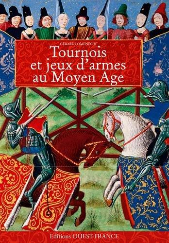 Tournois et Jeux d'Armes au Moyen Age