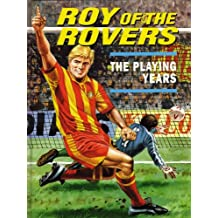 Roy of the Rovers: The Playing Years