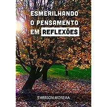 ESMERILHANDO O PENSAMENTO EM REFLEXÕES (Portuguese Edition)