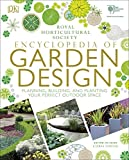RHS Encyclopedia of Garden Design: Planning, Building and Planting Your Perfect Outdo...