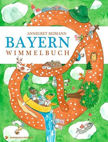 Bayern Wimmelbuch: Kinderbücher ab 1 Jahr (Bayern Kinderbuch - Bayern für Kinder)
