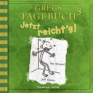 Gregs Tagebuch 3: Jetzt reicht's! (Hörspiel)