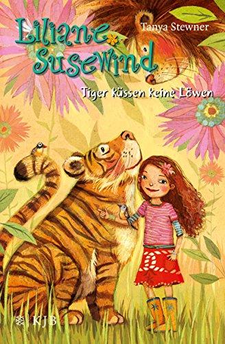 Liliane Susewind – Tiger küssen keine Löwen