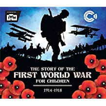 The Story of the First World War for Children (1914-1918)