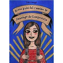 Breve guía del Camino de Santiago de Compostela (Spanish Edition)