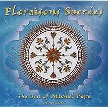 Floraisons Sacrées - The Best Of Michel Pépé 1995-2001 [Import anglais]