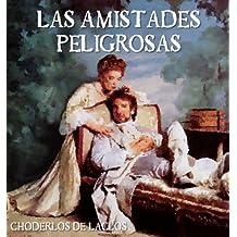 Las Amistades Peligrosas (Spanish Edition)