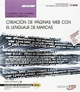 creacion paginas web: Cuaderno del alumno. Creación de páginas web con el lenguaje de marcas (UF1302/M...