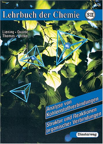 (Lehrbuch der Chemie für die Sekundarstufe II, Analyse von Kohlenstoffverbindungen, Struktur und Reaktionen organischer Verbindungen)