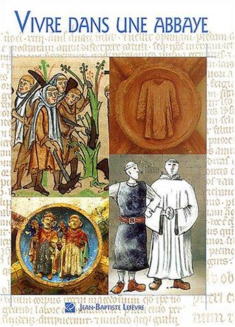Vivre dans une abbaye cistercienne aux XIIe et XIIIe siècles