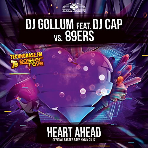 DJ Gollum feat. DJ Cap vs. 89ers-Heart Ahead (Easter Rave Hymn 2k17)