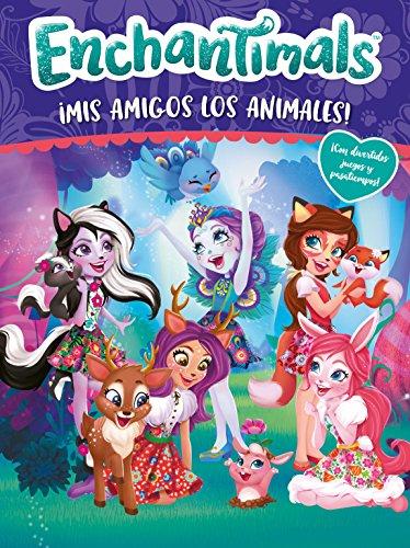 ¡Mis amigos los animales! (Enchantimals. Actividades): ¡Con divertidos juegos y pasatiempos! por Varios autores